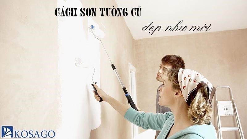 Cách sơn tường cũ - Mẹo sơn đè lên lớp sơn cũ tường như mới